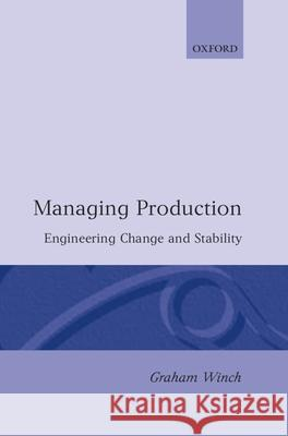 Managing Production Graham M. Winch 9780198288411