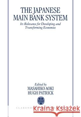 The Japanese Main Bank System Masahiko Aoki M. Aoki Hugh T. Patrick 9780198288992