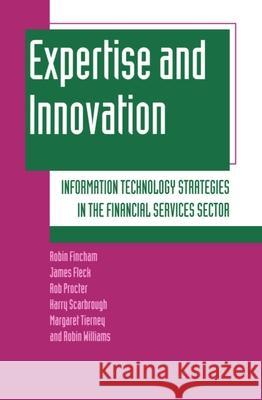 Expertise and Innovation Robin Fincham James Fleck Rob Procter 9780198289043