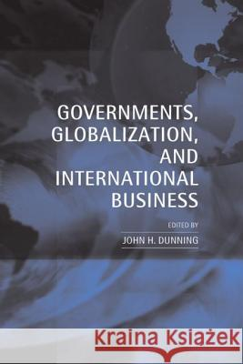 Governments, Globalization, and International Business John H. Dunning 9780198290681