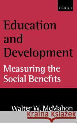 Education and Development: Measuring the Social Benefits Walter W. McMahon 9780198292319