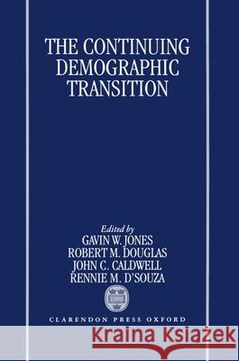 The Continuing Demographic Transition Ronald McDonald Douglas Gavin Jones R. M. Douglas 9780198292579
