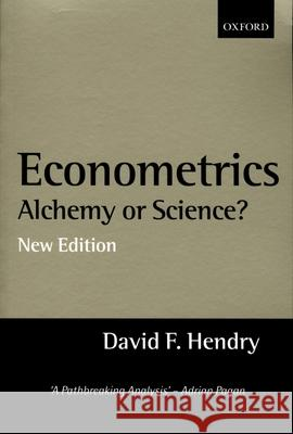 Econometrics: Alchemy or Science? Essays in Econometric Methodology David F. Hendry 9780198293545