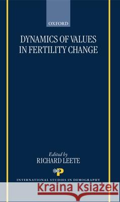 Dynamics of Values in Fertility Change Richard Leete Ricahrd Leete 9780198294399