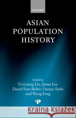 Asian Population History Ts'ui-Jung Liu Ts-Ui-Jung Liu James -. David Sven Le 9780198294436