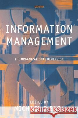Information Management: The Organizational Dimension Michael J. Earl 9780198294528