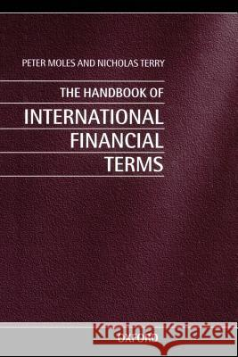 The Handbook of International Financial Terms Peter Moles Nicholas Terry 9780198294818