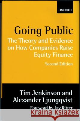 Going Public: The Theory and Evidence on How Companies Raise Equity Finance Tim Jenkinson Alexander Ljungqvist 9780198295990