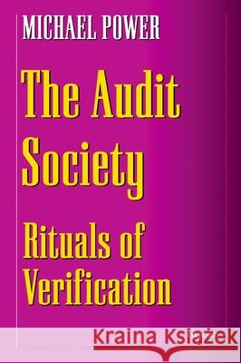The Audit Society: Rituals of Verification Michael Power 9780198296034