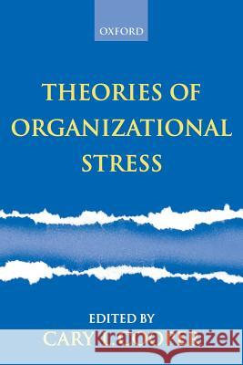 Theories of Organizational Stress Cary L. Cooper 9780198297055