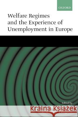 Welfare Regimes and the Experience of Unemployment in Europe Duncan Gallie Serge Paugam 9780198297970