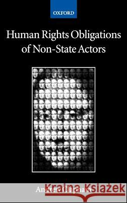 Human Rights Obligations of Non-State Actors Andrew Clapham 9780198298151