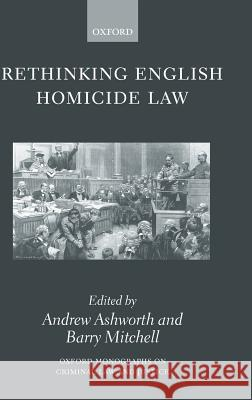 Rethinking English Homicide Law Andrew Ashworth Barry Mitchell 9780198299042