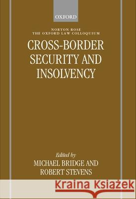 Cross-border Security and Insolvency Michael Bridge Robert Stevens 9780198299219