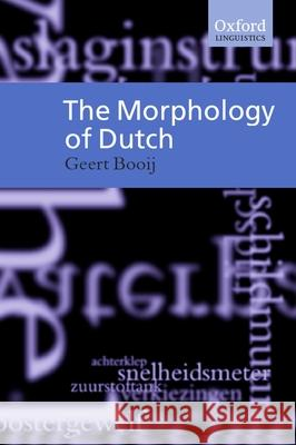 The Morphology of Dutch Geert Booij 9780198299806