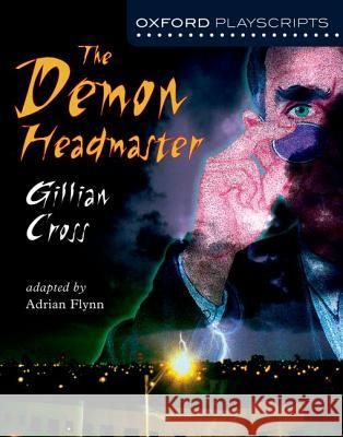 Oxford Playscripts: The Demon Headmaster Gillian Cross 9780198320647