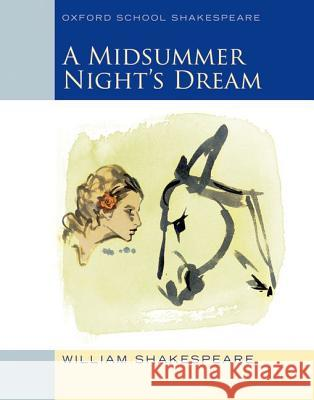 A Midsummer Night's Dream : Text and commentary. In English William Shakespeare 9780198328667