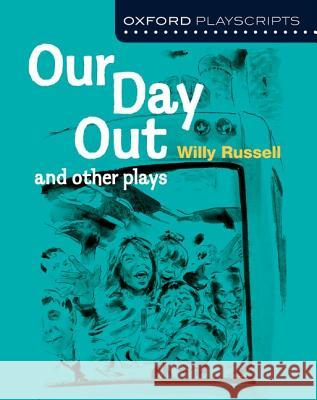 New Oxford Playscripts: Our Day Out  Russell 9780198333005