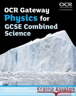 OCR Gateway Physics for GCSE Combined Science Student Book Helen Reynolds Philippa Gardom-Hulme  9780198359760