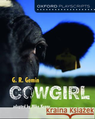 Oxford Playscripts: Cowgirl G R Gemin 9780198367154