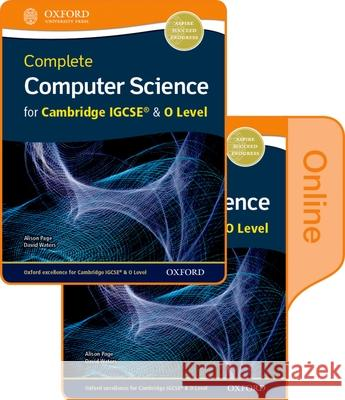 Complete Computer Science for Cambridge Igcserg & O Level Print & Online Student Book Pack Alison Page David Waters  9780198367246