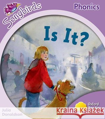 Oxford Reading Tree: Stage 1+: More Songbirds Phonics: Is It? Julia Donaldson Clare Kirtley  9780198388036 Oxford University Press