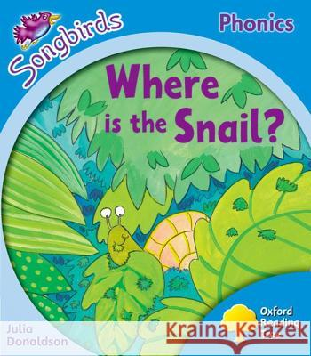 Oxford Reading Tree: Stage 3: More Songbirds Phonics: Where is the Snail? Julia Donaldson Clare Kirtley  9780198388401 Oxford University Press