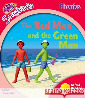 Oxford Reading Tree: Stage 4: More Songbirds Phonics: The Red Man and the Green Man Julia Donaldson Clare Kirtley  9780198388555 Oxford University Press