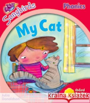 Oxford Reading Tree: Stage 4: More Songbirds Phonics: My Cat Julia Donaldson Clare Kirtley  9780198388593 Oxford University Press