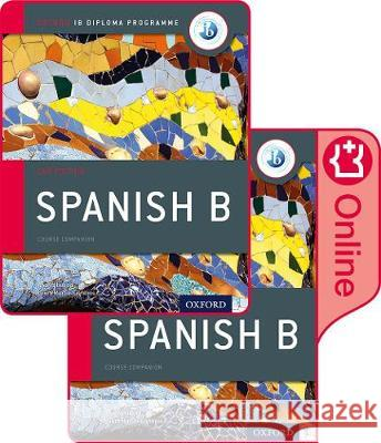 IB Spanish B Course Book Pack: Oxford IB Diploma Programme (Print Course Book & Enhanced Online Course Book) Ana Valbuena Laura Martin Cisneros  9780198422426 Oxford University Press