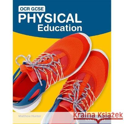 OCR GCSE Physical Education: Student Book Matthew Hunter   9780198423775