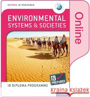 Oxford IB Diploma Programme: IB Prepared: Environmental Systems and Societies (Online)    9780198437574