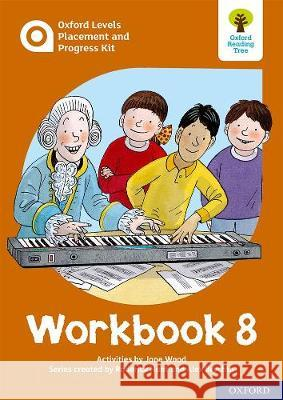 Oxford Levels Placement and Progress Kit: Workbook 8 Alex Brychta Jane Wood Nick Schon 9780198445319