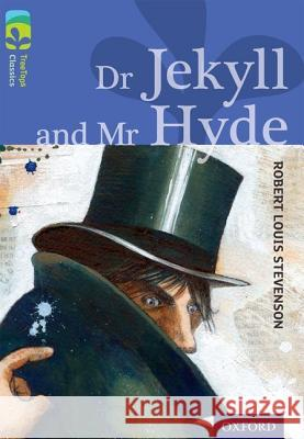 Oxford Reading Tree Treetops Classics: Level 17 More Pack A: Dr Jekyll and Mr Hyde Robert Louis Stevenson Alan MacDonald Martin McKenna 9780198448914