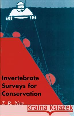 Invertebrate Surveys for Conservation T. R. New Timothy New 9780198500117