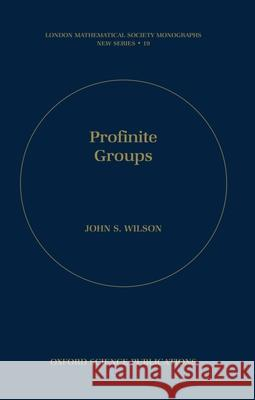 Profinite Groups John S. Wilson 9780198500827