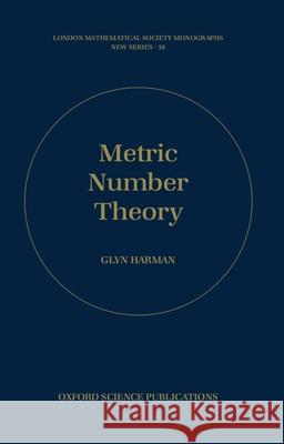 Metric Number Theory G. Harman Glyn Harman 9780198500834