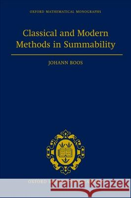Classical and Modern Methods in Summability Johann Boos 9780198501657