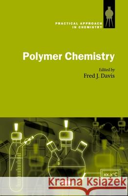Polymer Chemistry: A Practical Approach Fred J. David 9780198503095