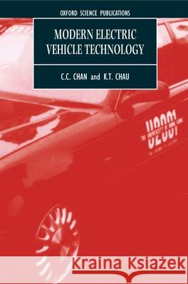 Modern Electric Vehicle Technology C. C. Chan K. T. Chau K. T. Chau 9780198504160