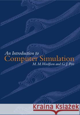 Introduction to Computer Simulation Michael Mark Woolfson M. M. Wolfson G. J. Pert 9780198504252