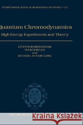 Quantum Chromodynamics : High Energy Experiments and Theory G. Dissertori John C. H. Spence Genther Dissertori 9780198505723