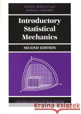 Introductory Statistical Mechanics Roger Bowley Mariana Sanchez 9780198505761