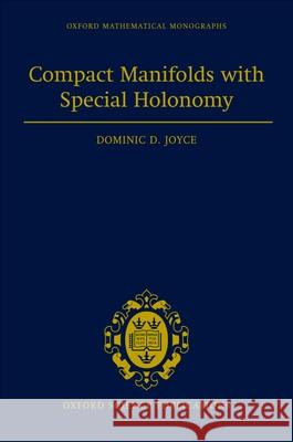 Compact Manifolds with Special Holonomy Dominic D. Joyce 9780198506010