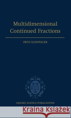 Multidimensional Continued Fractions Fritz Schweiger 9780198506867