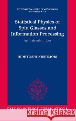 Statistical Physics of Spin Glasses and Information Processing : An Introduction Hidetoshi Nishimori 9780198509417