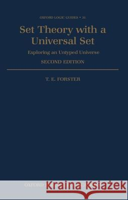 Set Theory with a Universal Set T. E. Forster 9780198514770