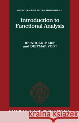 Introduction to Functional Analysis Vogt Meise Dietmar Vogt Reinhold Meise 9780198514855