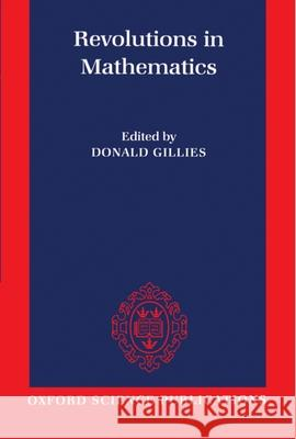Revolutions in Mathematics Donald Gillies 9780198514862