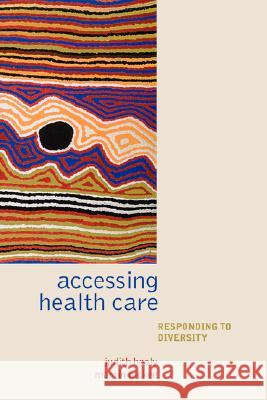 Accessing Health Care: Responding to Diversity Judith Healy Martin McKee 9780198516187